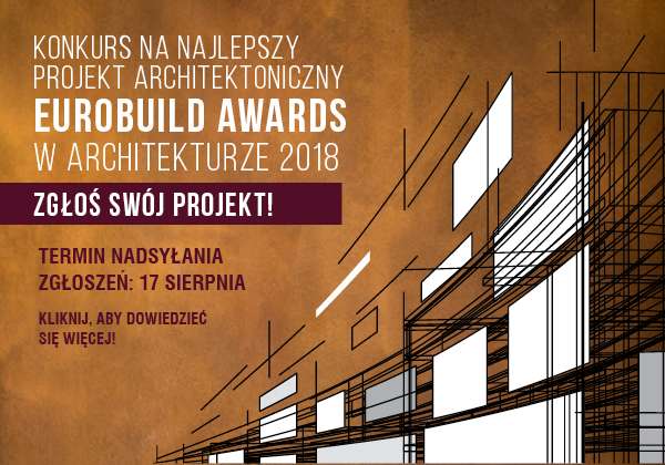 The 3rd Eurobuild Awards in Architecture – project registration is now open!