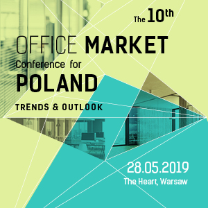 The 10th Office Market Conference for Poland - Trends & Outlooks